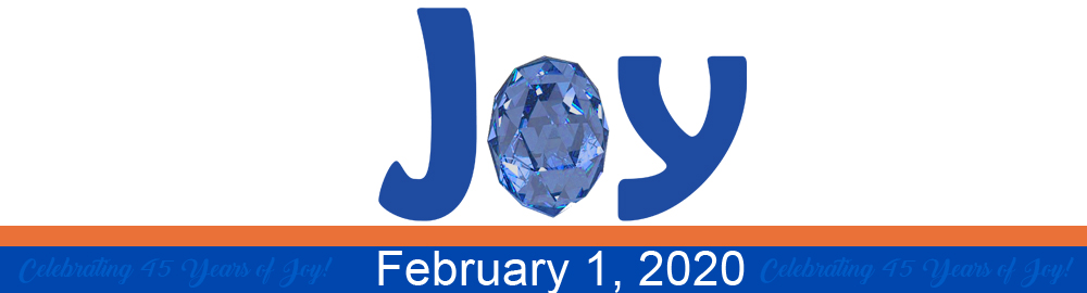 "The word ""Joy"" appears over the date, February 1, 2020. ""Celebrating 45 years of joy!"" also appears in the picture."