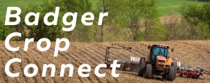 "A tractor plows a field next to the words ""Badger Crop Connect"""