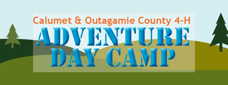 """Rolling green hills with """"Calumet & Outagamie County 4-H Adventure Day Camp"""""""